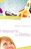 Heavens to Betsy 2005 9781400070442 Front Cover