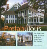 Prefabulous The House of Your Dreams, Delivered Fresh from the Factory 2007 9781561588442 Front Cover