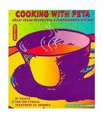 Cooking with PETA Great Vegan Recipes for a Compassionate Kitchen 1997 9781570670442 Front Cover