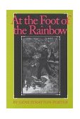 At the Foot of the Rainbow 1998 9780253212443 Front Cover
