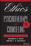 Ethics in Psychotherapy and Counseling A Practical Guide, Fifth Edition