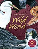 Jim Arnosky's Wild World 2014 9781454913443 Front Cover