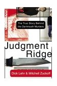 Judgment Ridge The True Story Behind the Dartmouth Murders 2003 9780060008444 Front Cover