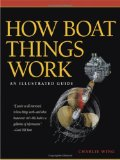 How Boat Things Work An Illustrated Guide 1st 2007 9780071493444 Front Cover