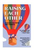 Raising Each Other A Book for Teens and Parents 1993 9780897930444 Front Cover