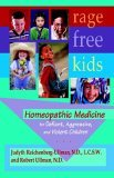 Rage-Free Kids Homeopathic Medicine for Defiant, Aggressive, and Violent Children 2003 9780964065444 Front Cover