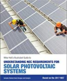 Mike Holt's Illustrated Guide to Understanding NEC Requirements for Solar Photovoltaic Systems Based on the 2017 NEC 2017 9780986353444 Front Cover