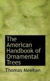 American Handbook of Ornamental Trees 2009 9781116962444 Front Cover