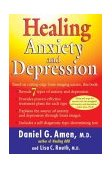 Healing Anxiety and Depression Based on Cutting-Edge Brain Imaging Science 1st 2004 9780425198445 Front Cover