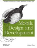 Mobile Design and Development Practical Concepts and Techniques for Creating Mobile Sites and Web Apps 2009 9780596155445 Front Cover
