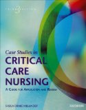 Case Studies in Critical Care Nursing A Guide for Application and Review 3rd 2004 Revised 9780721603445 Front Cover