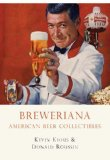 Breweriana American Beer Collectibles 2012 9780747810445 Front Cover