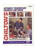 Chilton's Auto Transmission-Transaxles Diagnosis and Repair (New Total Service Series) 1999 9780801989445 Front Cover