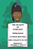 28 Days of February A Writing Journal to Celebrate Black History 2012 9781475147445 Front Cover