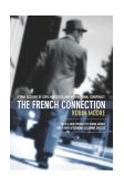 French Connection A True Account of Cops, Narcotics, and International Conspiracy 1st 2003 9781592280445 Front Cover