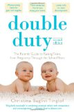 Double Duty: the Parents' Guide to Raising Twins, from Pregnancy Through the School Years (2nd Edition) 2nd 2009 9780071613446 Front Cover