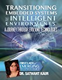 Transitioning Embedded Systems to Intelligent Environments A Journey Through Evolving Technologies 2013 9781490408446 Front Cover