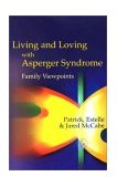 Living and Loving with Asperger Syndrome Family Viewpoints 2002 9781843107446 Front Cover