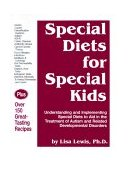 Special Diets for Special Kids Understanding and Implementing Special Diets to Aid in the Treatment of Autism and Related Developmental Disorders 1998 9781885477446 Front Cover