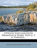 Eppelein Von Gailingen Dramatisch Bearb Von G F a Hansing 2012 9781278670447 Front Cover