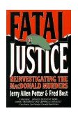 Fatal Justice The Reinvestigation of the MacDonald Murders 1997 9780393315448 Front Cover