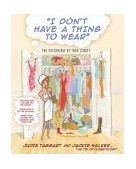 I Don't Have a Thing to Wear The Psychology of Your Closet 2003 9780743466448 Front Cover