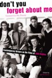 Don't You Forget about Me Contemporary Writers on the Films of John Hughes 2007 9781416934448 Front Cover