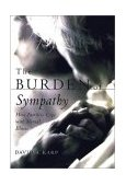 Burden of Sympathy How Families Cope with Mental Illness 2002 9780195152449 Front Cover