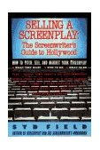 Selling a Screenplay The Screenwriter's Guide to Hollywood 1st 1989 9780440502449 Front Cover