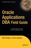 Oracle Applications DBA Field Guide 2006 9781590596449 Front Cover
