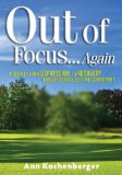 Out of Focus... Again A Journey from Depression to Recovery Through Courage, Love and Commitment 2008 9781600374449 Front Cover