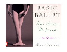 Basic Ballet The Steps Defined 1980 9780140464450 Front Cover