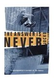 Answer Is Never A Skateboarder's History of the World 1st 2002 9780802139450 Front Cover