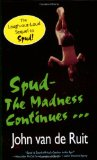 Spud-The Madness Continues 2009 9781595142450 Front Cover