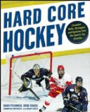 Hard Core Hockey Essential Skills, Strategies, and Systems from the Sport's Top Coaches 2009 9780071480451 Front Cover