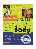 Lintball Leo's Not-So-Stupid Questions about Your Body 2003 9780310705451 Front Cover