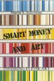 Smart Money and Art Investing in Fine Art 2010 9780882680453 Front Cover