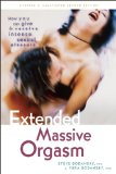 Extended Massive Orgasm, Updated and Illustrated How You Can Give and Receive Intense Sexual Pleasure 2nd 2013 9780897936453 Front Cover