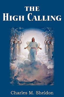 High Calling 2010 9781935785453 Front Cover