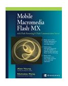 Mobile Macromedia Flash MX with Flash Remoting and Flash Communication Server 2003 9780072226454 Front Cover