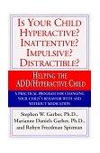 Is Your Child Hyperactive? Inattentive? Impulsive? Distractable? Helping the ADD/Hyperactive Child 1995 9780679759454 Front Cover