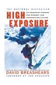 High Exposure An Enduring Passion for Everest and Unforgiving Places 1st 2000 9780684865454 Front Cover