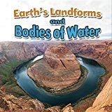 Earth's Landforms and Bodies of Water 2015 9780778717454 Front Cover