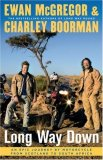 Long Way Down An Epic Journey by Motorcycle from Scotland to South Africa 2008 9781416577454 Front Cover