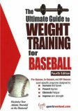 Ultimate Guide to Weight Training for Baseball 4th 2006 9781932549454 Front Cover