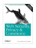 Web Security, Privacy and Commerce 2nd 2001 9780596000455 Front Cover