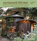 Handmade Houses A Century of Earth-Friendly Home Design 1st 2012 9780847838455 Front Cover