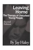Leaving Home The Therapy of Disturbed Young People 2nd 1997 Revised 9780876308455 Front Cover