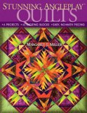 Stunning Angleplay Quilts 6 Projects - 42 Exciting Blocks - Easy, No-Math Piecing 2008 9781571204455 Front Cover