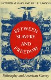 Between Slavery and Freedom Philosophy and American Slavery 1st 1993 9780253207456 Front Cover